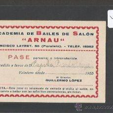 Documentos antiguos: ENTRADA - CARNET - PASE - ACADEMIA BAILES DE SALON ARNAU - AÑO 1933 - (V-2184). Lote 48422937
