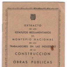 Documentos antiguos: EXTRACTO ESTATUTOS REGLAMENTARIOS MONTEPIO NACIONAL TRABAJADORES INDUSTRIAS CONSTRUCCIÓN 1951. Lote 48980996