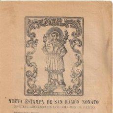 Documentos antiguos: NUEVA ESTAMPA DE SAN RAMON NONATO + ORACION DEL GLORIOSO SAN ROQUE. Lote 49139692
