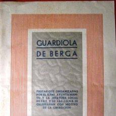 Documentos antigos: GUARDIOLA DE BERGA 1943 PROGRAMA CELEBRACION CON MOTIVO DE LA LIBERACION . Lote 49159232