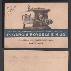 Documentos antiguos: 0178 TARJETA DE VISITA DE P. GARCIA ROYUELA E HIJO, DE BARCELONA -MAQUINARIA - HERRAMIENTAS Y MOTORE. Lote 49330368