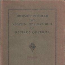 Documentos antiguos: DIFUSION POPULAR DEL REGIMEN OBLIGATORIO DE RETIROS OBREROS BARCELONA 1927. Lote 49612820