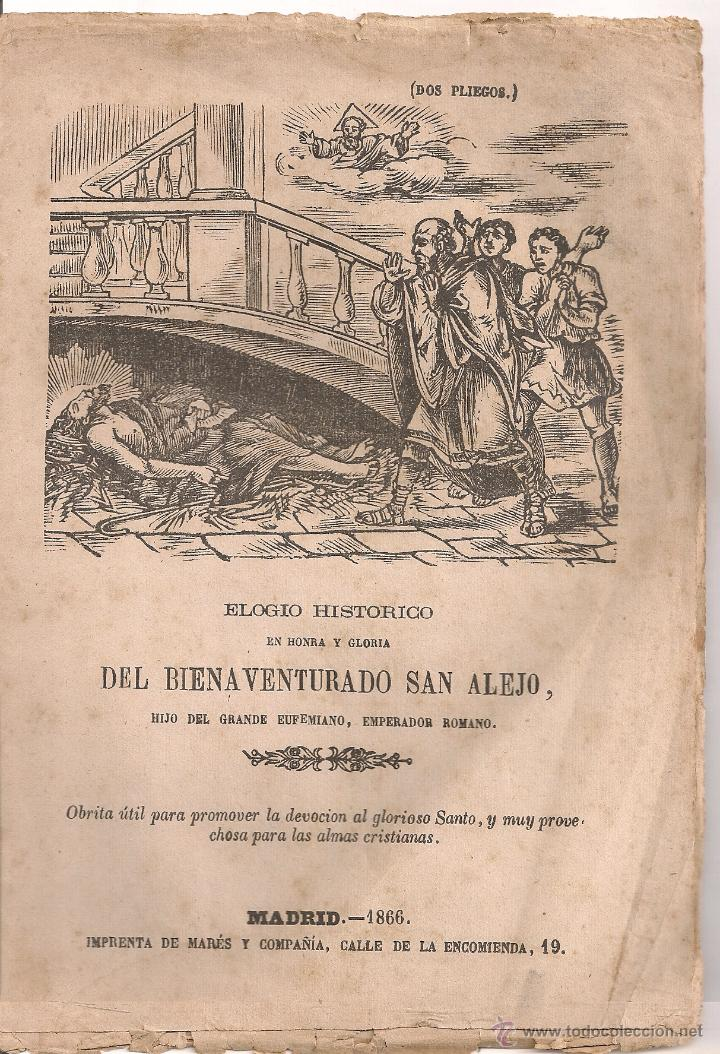 ELOGIO HISTORICO...DEL BIENAVENTURADO SAN ALEJO... MADRID : IMP. MARES, 1866. 22X16CM. 8 P. (Coleccionismo - Documentos - Otros documentos)
