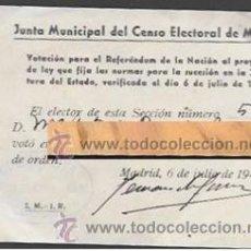 Documentos antiguos: JUNTA MUNICIPAL CENSO ELECTORAL DE MADRID -PAPELETA VOTACIÓN REFERENDUM DE LA NACIÓN - 1947. Lote 49947751