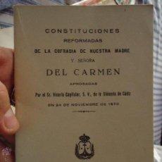 Documentos antiguos: CONSTITUCIONES REFORMADAS COFRADIA VIRGEN Y SEÑORA DEL CARMEN CADIZ 1972. Lote 50435107