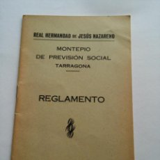Documentos antiguos: TARRAGONA - 1953 - REAL HERMANDAD DE JESUS NAZARENO - MONTEPIO DE PREVISION SOCIAL - REGLAMENTO. Lote 50062783