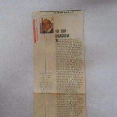 Documentos antiguos: RECORTE DE REVISTA YO SOY DRACULA. ANTONIO GARCIA RAYO. TDKP3 . Lote 50257740