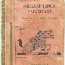 Documentos antiguos: VALENCIA - PROGRAMA DE LA SOCIEDAD HÍPICA VALENCIANA PARA EL GRAN CONCURSO HÍPICO NACIONAL AÑO 1945. Lote 50364748