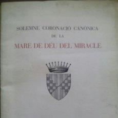 Documentos antiguos: SOLEMNE CORONACIÓ CANÒNICA DE LA MARE DE DÉU DEL MIRACLE / 1955 / BALAGUER. Lote 50546987