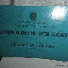 Documentos antiguos: MONTEPIO NACIONAL SERVICIO DOMESTICO.LIBRO DEL AMO DE CASA. Lote 50721224