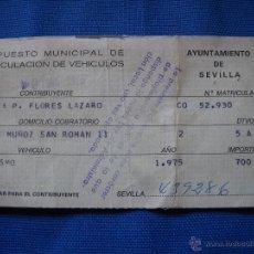 Documentos antiguos: SEVILLA - RECIBO 700 PESETAS - IMPUESTO MUNICIPAL D CIRCULACION DE VEHICULOS DEL AÑO 1975 - TURISMO . Lote 50763106