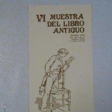 Documentos antiguos - folleto vi muestra del libro antiguo de madrid. 1988. circulo de bellas artes. tdkp5 - 50941902