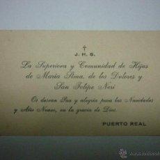 Documentos antiguos: TARJETA DE VISITA AÑOS 50 LA SUPERIORA Y COMUNIDAD LOS DOLORES Y SAN FELIPE NERI. PUERTO REAL. Lote 50979360
