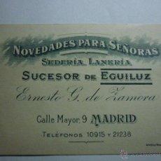 Documentos antiguos: TARJETA DE VISITA MUY ANTIGUA NOVEDADES PARA SEÑORAS. SEDERIA LANERIA. MADRID. SUCESOR DE EGUILUZ.. Lote 50987670