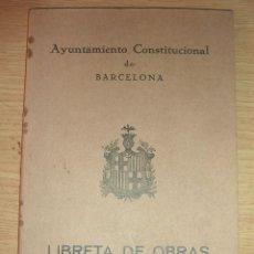 Documentos antiguos: CURIOSA CARPETA AYUNTAMIENTO CONSTITUCIONAL BARCELONA LIBRETA DE OBRAS 1925 ORDENANZAS MUNICIPALES. Lote 51067616