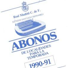 Documentos antiguos: CIRCULAR DEL REAL MADRID A LOS SOCIOS.CON INFORMACIÓN ABONOS TEMPORADA 1990-91.ENVÍO:1,10 € *. Lote 51342887