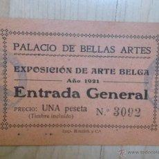Documentos antiguos: ENTRADA PALACIO DE BELLAS ARTES - EXPOSICION DE ARTE BELGA AÑO 1921. Lote 51518081