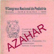 Documentos antiguos: GRANADA,1933, V CONGRESO NACIONAL DE PEDIATRIA, PROGRAMA,26 PAGINAS, MUY RARO. Lote 51639692