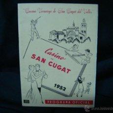 Documentos antiguos: PROGRAMA OFICIAL CASINO SAN CUGAT 1952. Lote 52436712
