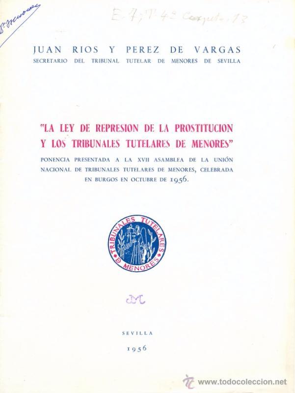 SEVILLA,1956, PONENCIA LA LEY DE REPRESION DE LA PROSTITUCION Y LOS TRBUNALES TUTALERES DE MENORES (Coleccionismo - Documentos - Otros documentos)