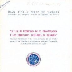 Documentos antiguos: SEVILLA,1956, PONENCIA LA LEY DE REPRESION DE LA PROSTITUCION Y LOS TRBUNALES TUTALERES DE MENORES. Lote 52472625