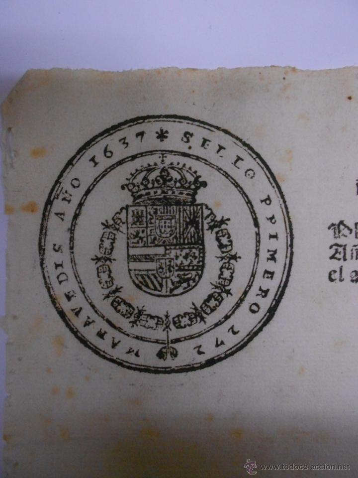 PAPEL FISCAL.SELLO PRIMERO DEL AÑO 1637.FELIPE IV.PRIMER PAPEL SELLADO EN ESPAÑA.272 MARAVEDIES (Coleccionismo - Documentos - Otros documentos)