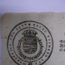 Documentos antiguos: PAPEL FISCAL.SELLO PRIMERO DEL AÑO 1637.FELIPE IV.PRIMER PAPEL SELLADO EN ESPAÑA.272 MARAVEDIES. Lote 52499120