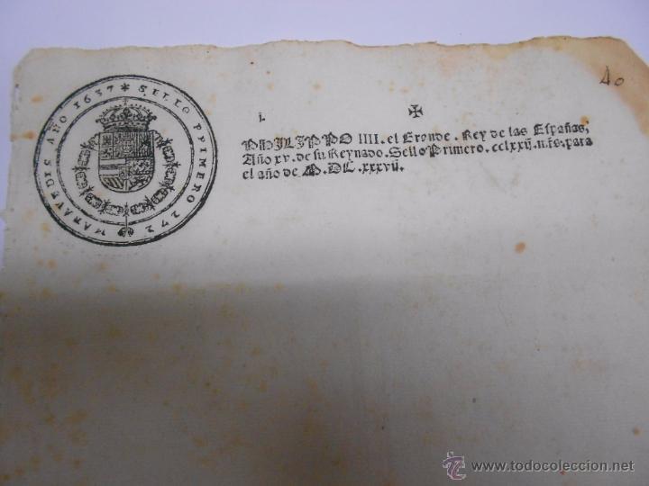 Documentos antiguos: PAPEL FISCAL.SELLO PRIMERO DEL AÑO 1637.FELIPE IV.PRIMER PAPEL SELLADO EN ESPAÑA.272 MARAVEDIES - Foto 3 - 52499120