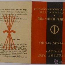 Documentos antiguos: CARNET DELEGACION NACIONAL DE SINDICATOS DE LA F.E.T. Y DE LAS J.O.N.S.TARJETA DE ARTESANO, 1944. Lote 52722003