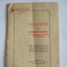 Documentos antiguos: ESTATUTOS DE LA MUTUALIDAD LABORAL DE TRABAJADORES AUTONOMOS DE LA ALIMENTACION - 1962 - 27 PAGINAS. Lote 52768023