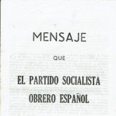 Documentos antiguos: MENSAJE QUE EL PARTIDO SOCIALISTA OBRERO ESPAÑOL DIRIGE A ESPAÑA. Lote 52851479