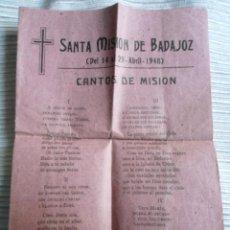 Documentos antiguos: ANTIGUO DOCUMENTO RELIGIOSO - SANTA MISION BADAJOZ - CANTOS DE MISION - AÑO 1948. Lote 52862425