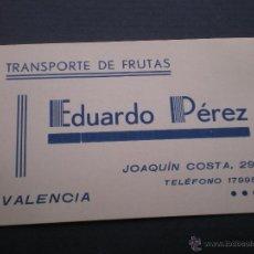 Documentos antiguos: TARJETA DE VISITA COMERCIAL CON PUBLICIDAD, TRANSPORTE DE FRUTAS, VALENCIA. Lote 52908097