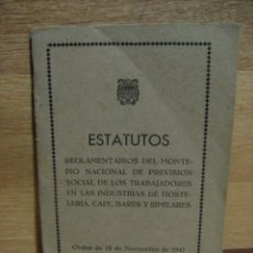 Documentos antiguos: ESTATUTOS DEL MONTEPIO NACIONAL DE PREVISION SOCIAL DE LA INDUSTRIA DE HOSTELERIA - AÑO 1947. Lote 53240743