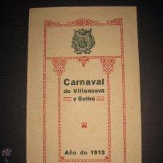 Documentos antiguos: VILANOVA I GELTRU- CARNAVAL DE 1913 - TRIPTICO - VER FOTOS - (V-3767). Lote 53244677
