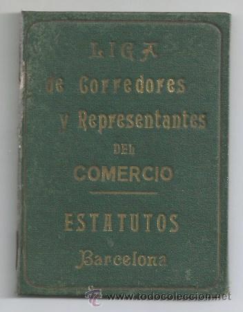 BARCELONA CARNET Y ESTATUTOS 1914 LIGA CORREDORES REPRESENTANTES COMERCIO TITULO DE SOCIO CATALUNYA (Coleccionismo - Documentos - Otros documentos)