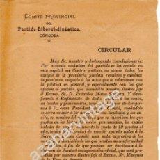 Documentos antiguos: CORDOBA, SIGLO XIX, CIRCULAR PARTIDO LIBERAL - DINASTICO, SAGASTA, RARISIMO DOCUMENTO. Lote 53981793