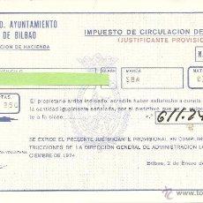 Documentos antiguos: IMPUESTO DE CIRCULACIÓN DE VEHÍCULOS, AYUNTAMIENTO DE BILBAO, JUSTIFICANTE PROVISIONAL, 1975. Lote 54427474