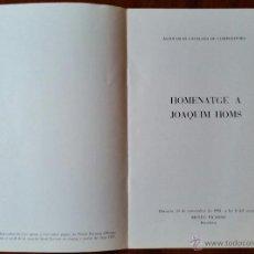 Documentos antiguos: FOLLETO CONMEMORATIVO DE UN HOMENAJE DEDICADO AL COMPOSITOR JOAQUIM HOMS. Lote 54431265