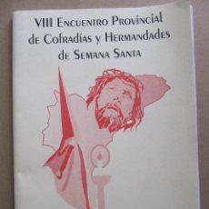 Documentos antiguos: MEMORIA VIII ENCUENTRO PROVINCIAL DE COFRADIAS DE SEMANA SANTA DE GUARDAMAR DEL SEGURA 1997. Lote 54612038
