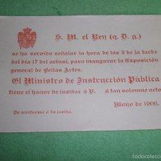 Documentos antiguos: RARA TARJETA INVITACION 1906 MINISTRO INSTRUCCION PUBLICA EXPOSICION BELLAS ARTES ALFONSO XIII. Lote 55106960
