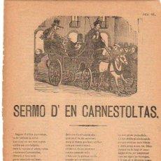 Documentos antiguos: PLIEGO CORDEL SERMO D'EN CARNESTOLTAS. AÑO 1882. Lote 55198961