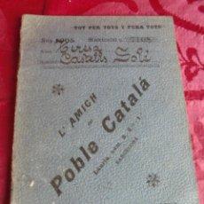 Documentos antiguos: MAGNIFICO LIBRILLO ANTIGUO DEL 1905 TOT PER TOTS Y PERA TOTS L,AMICH DEL POBLE CATALA. Lote 55750693