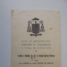 Documentos antiguos: ACTO DE PRESENTACIÓN, CEREMONIA DE CONSAGRACIÓN Y TOMA DE POSESIÓN DEL NUEVO OBISPO ALBACETE - 1969. Lote 55922775