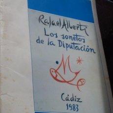 Documentos antiguos: RAFAEL ALBERTI. LOS SONETOS DE LA DIPUTACIÓN. CADIZ 1983 EST9B3. Lote 56269011