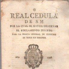 Documentos antiguos: REAL CEDULA POR LA QUAL SE MANDA OBSERVAR EL REGLAMENTO PARA LA POLICIA GENERAL DE EXPOSITOS. ARAGON. Lote 56278560
