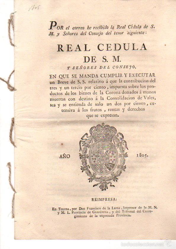 REAL CEDULA RELATIVA A LA CONTRIBUCION SOBRE LOS PRODUCTOS DE LOS BIENES DE LA CORONA. AÑO 1805 (Coleccionismo - Documentos - Otros documentos)