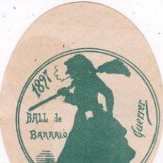 Documentos antiguos: BORN BARCELONA BALL BARRALÓ 1897 NIU GUERRER 9 CTMS. DIAMETRO. Lote 56432741