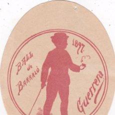 Documentos antiguos: BORN BARCELONA BALL DE BARRALÓ 1897 NIU GUERRER 9 CTMS DIAMETRO. Lote 56433004