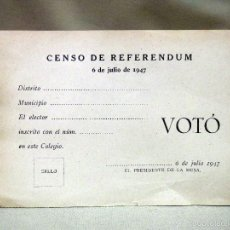Documentos antiguos: PAPELETA, VOTO, CENSO DE REFERENDUM, 1947. Lote 56567009